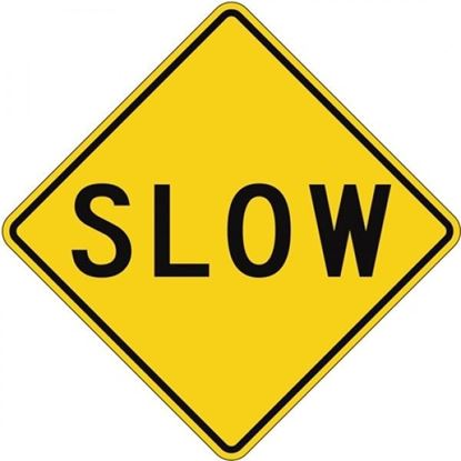 """Picture of 24""""x24"""" Slow Sign"""